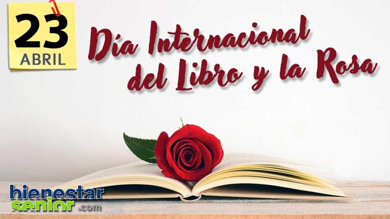 23 de abril Día Internacional del Libro y la Rosa - BienestarSenior.com
